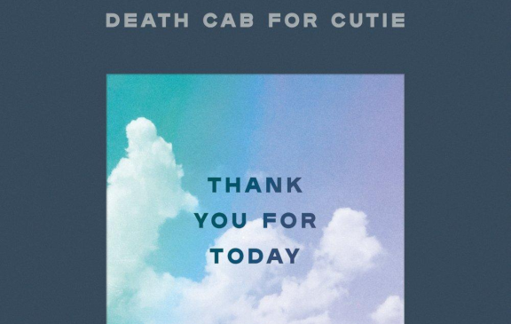 Death Cab For Cutie – Thank You For Today