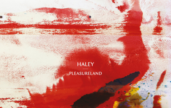 Haley – Pleasureland