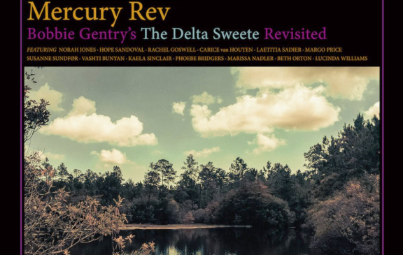 Mercury Rev – Bobbie Gentry's The Delta Sweete Revisited