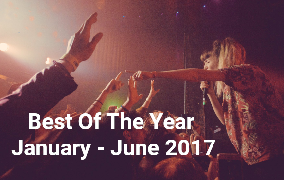 Best Of The Year (January – June 2017)