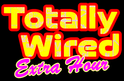 Totally Wired Extra